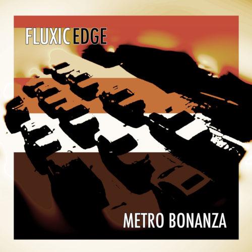 cover-album-fluxic-edge-metro-bonanza-1280x1280