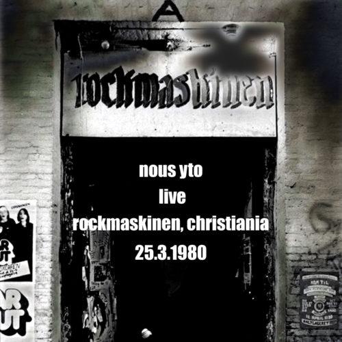 cover-album-nous-yto-live-rockmaskinen-marts-1980